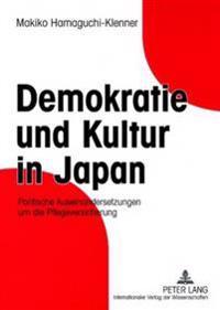 Demokratie Und Kultur in Japan: Politische Auseinandersetzungen Um Die Pflegeversicherung