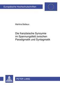 Die Franzoesische Synonymie Im Spannungsfeld Zwischen Paradigmatik Und Syntagmatik