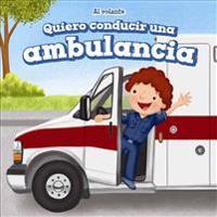 Quiero Conducir Una Ambulancia (I Want to Drive an Ambulance)
