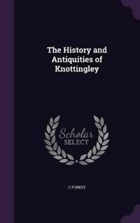 The History and Antiquities of Knottingley