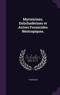 Myrmicines, Dolichoderines Et Autres Formicides Neotropiques.