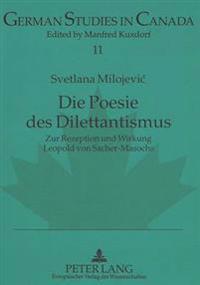 Die Poesie Des Dilettantismus: Zur Rezeption Und Wirkung Leopold Von Sacher-Masochs