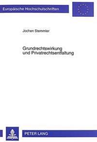 Grundrechtswirkung Und Privatrechtsentfaltung