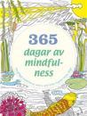 365 dagar av mindfulness : färglägg meditativa motiv och hitta lugnet varje dag