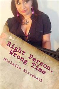 Right Person, Wrong Time: From the Mixed Up Heart of Juniper M Martinez