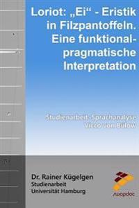 Loriot: Ei? - Eristik in Filzpantoffeln. Eine Pragmatische Interpretation: Studienarbeit - Sprachanalyse: Vicco Von Bülow