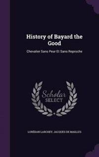 History of Bayard the Good