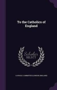 To the Catholics of England