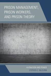 Prison Management, Prison Workers, and Prison Theory