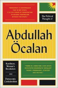The Political Thought of Abdullah Öcalan