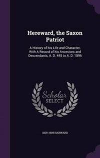 Hereward, the Saxon Patriot
