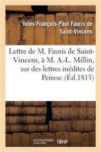 Lettre de M. Fauris de Saint-Vincens, A M. A.-L. Millin, Sur Des Lettres Inedites de Peiresc