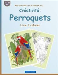 Brockhausen Livre de Coloriage Vol. 2 - Creativite: Perroquets: Livre a Colorier
