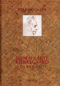 Søren Aabye Kierkegaard : En biografi