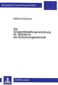 Die Gruppenfreistellungsverordnung NR. 3932/92 Fuer Die Versicherungswirtschaft