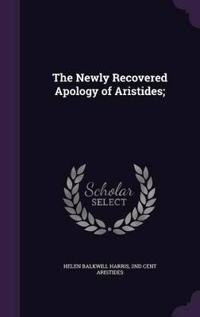 The Newly Recovered Apology of Aristides;