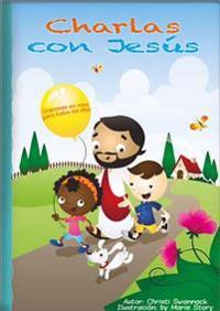 Charlas Con Jesus: Oraciones En Rima Para Todos Los Dias