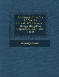Samlingar Utgifna AF Svenka Fornskrift-S Llskapet: Heliga Birgittas Uppenbarelser (1857-1862)
