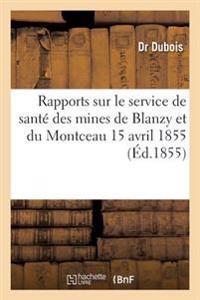 Rapports Sur Le Service de Sant� Des Mines de Blanzy Et Du Montceau 15 Avril 1855