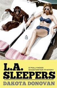 L.A. Sleepers: A Hollywood Ghostwriter Mystery