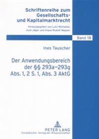 Der Anwendungsbereich Der 293a-293g ABS. 1, 2 S. 1, ABS. 3 Aktg: In Einstufigen Vertraglichen Unternehmensverbindungen