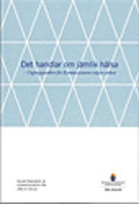 Det handlar om jämlik hälsa. SOU 2016:55. Utgångspunkter för Kommissionens vidare arbete : Delbetänkande från Kommissionen för jämlik hälsa