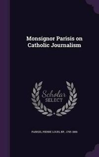 Monsignor Parisis on Catholic Journalism