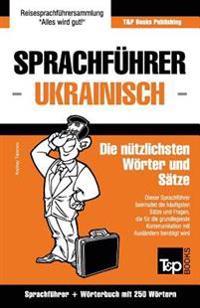 Sprachfuhrer Deutsch-Ukrainisch Und Mini-Worterbuch Mit 250 Wortern
