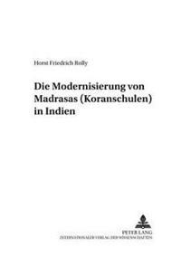 Die Modernisierung Von Madrasas (Koranschulen) in Indien