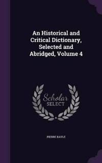 An Historical and Critical Dictionary, Selected and Abridged, Volume 4