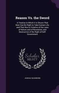 Reason vs. the Sword
