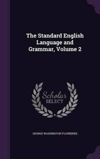 The Standard English Language and Grammar, Volume 2