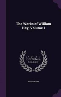 The Works of William Hay, Volume 1