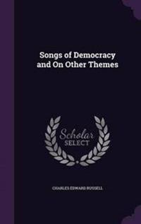 Songs of Democracy and on Other Themes