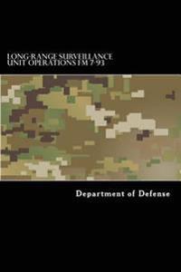 Long-Range Surveillance Unit Operations FM 7-93