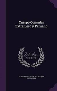 Cuerpo Consular Extranjero y Peruano
