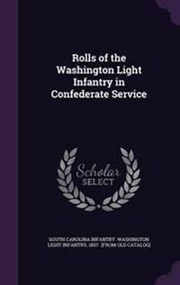 Rolls of the Washington Light Infantry in Confederate Service