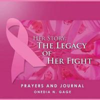 Her Story: The Legacy of Her Fight Prayers and Journal