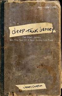 Deep Tank Jersey: One Man's Journey Into the Soul of a New Jersey Club Band