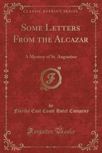 Some Letters from the Alcazar