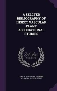 A Selcted Bibliography of Insect Vascular Plant Associational Studies