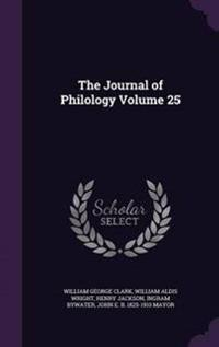 The Journal of Philology Volume 25
