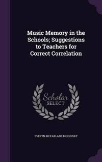 Music Memory in the Schools; Suggestions to Teachers for Correct Correlation