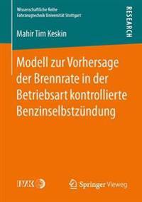 Modell Zur Vorhersage Der Brennrate in Der Betriebsart Kontrollierte Benzinselbstz ndung