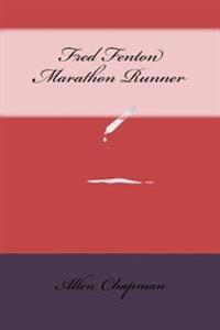 Fred Fenton Marathon Runner
