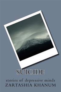 Suicide: Stories of Depressive Minds