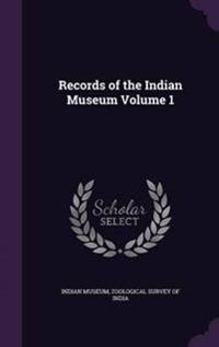 Records of the Indian Museum Volume 1