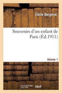 Souvenirs D'Un Enfant de Paris. Volume 1