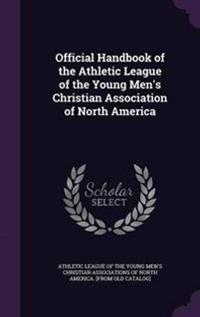 Official Handbook of the Athletic League of the Young Men's Christian Association of North America