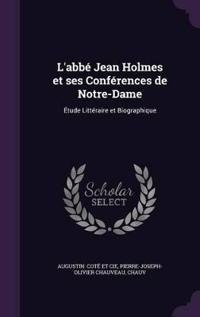 L'Abbe Jean Holmes Et Ses Conferences de Notre-Dame